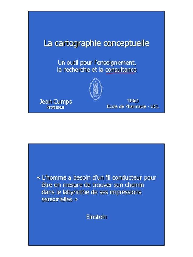 1 La cartographie conceptuelleLa cartographie conceptuelle Un outil pour l'enseignement,Un outil pour l'enseignement, la r...