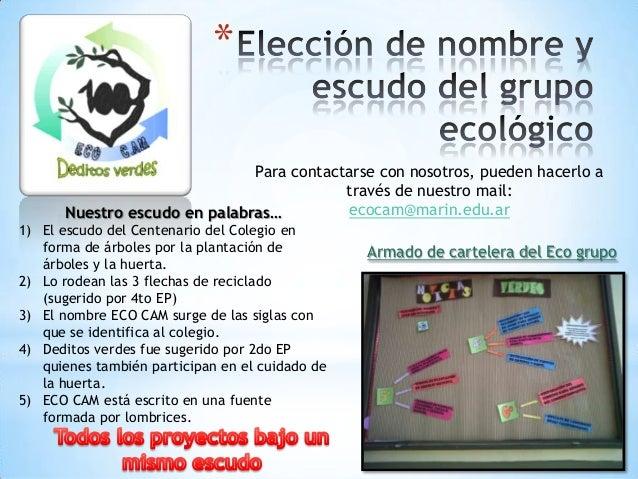 *Para contactarse con nosotros, pueden hacerlo através de nuestro mail:ecocam@marin.edu.arArmado de cartelera del Eco grup...