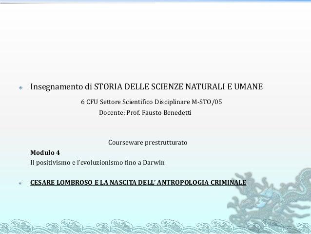  Insegnamento di STORIA DELLE SCIENZE NATURALI E UMANE 6 CFU Settore Scientifico Disciplinare M-STO/05 Docente: Prof. Fau...