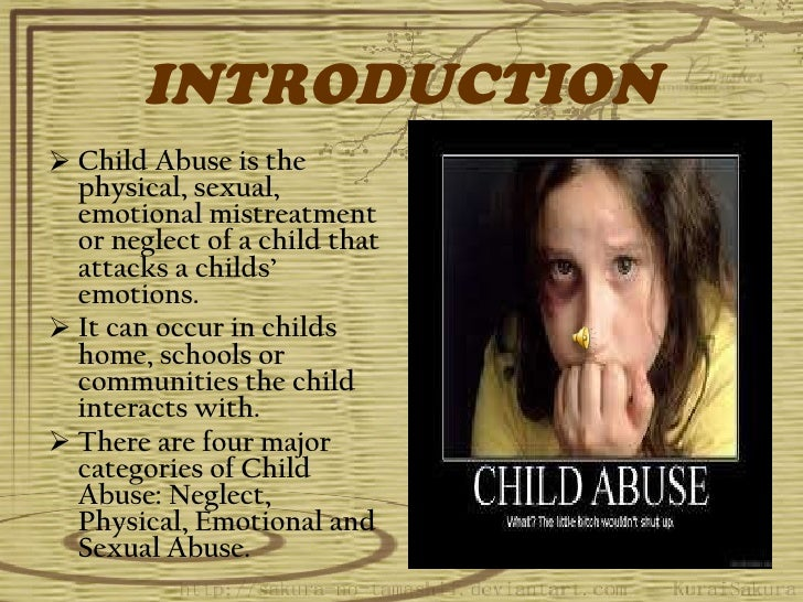 an introduction to the issue of child abuse The problem of child abuse and neglect in the home what this guide does and does not cover this guide begins by describing the problem of child abuse and neglect in.
