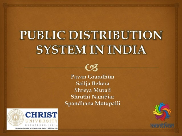 THE PUBLIC DISTRIBUTION SYSTEM – AN OVERVIEW Public Distribution System (PDS) is a poverty alleviation programme and contr...