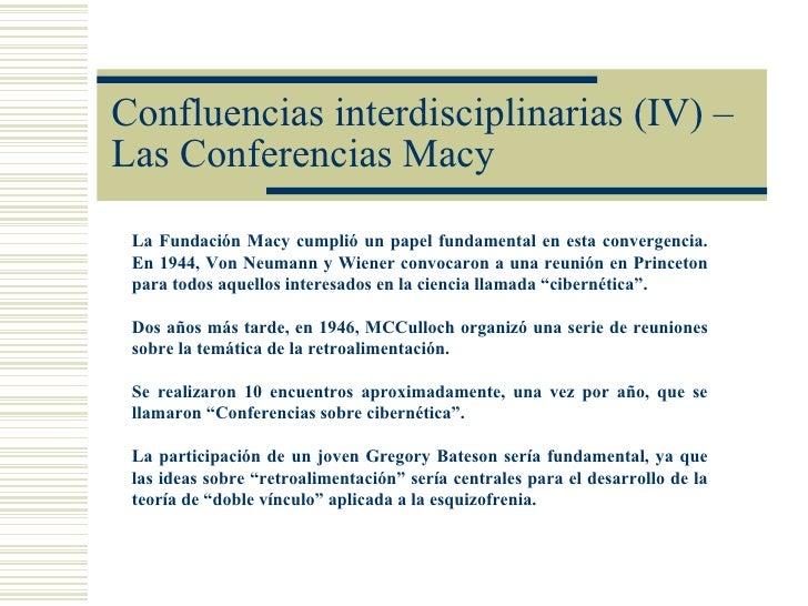 Confluencias interdisciplinarias (IV) –Las Conferencias Macy La Fundación Macy cumplió un papel fundamental en esta conver...