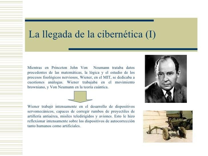 La llegada de la cibernética (I)Mientras en Princeton John Von Neumann trataba datosprocedentes de las matemáticas, la lóg...