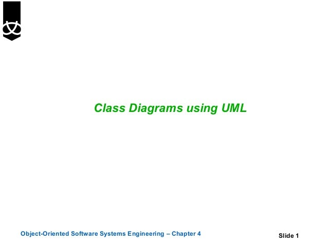 Class Diagrams using UMLObject-Oriented Software Systems Engineering – Chapter 4   Slide 1