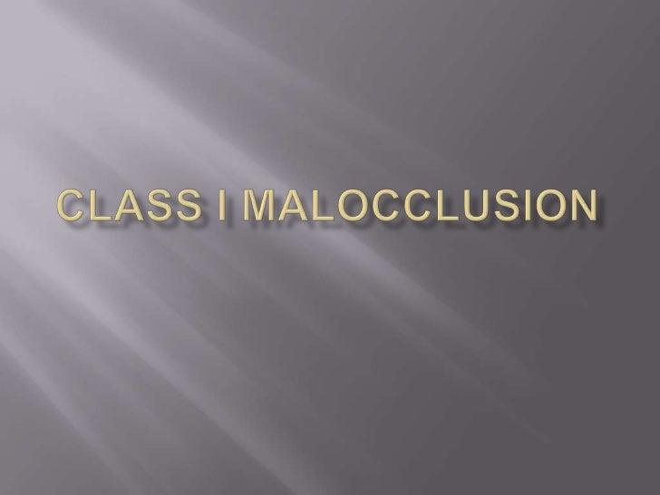 CLASS I MALOCCLUSION<br />