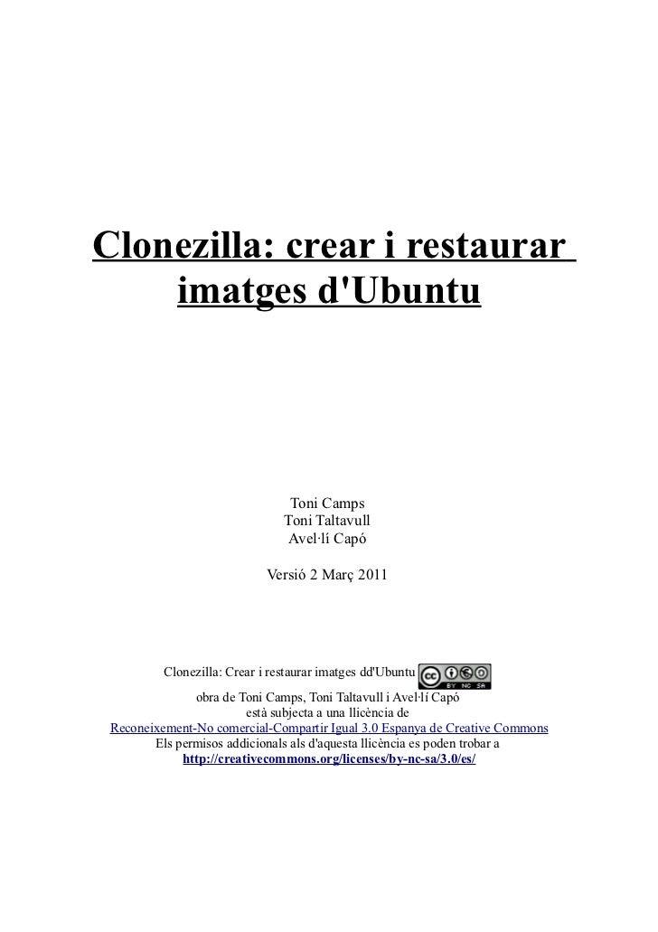 Clonezilla: crear i restaurar    imatges dUbuntu                                 Toni Camps                               ...