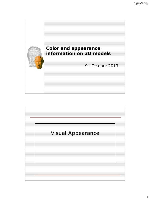 03/10/2013 1 Color and appearance information on 3D models 9th October 2013 Visual Appearance