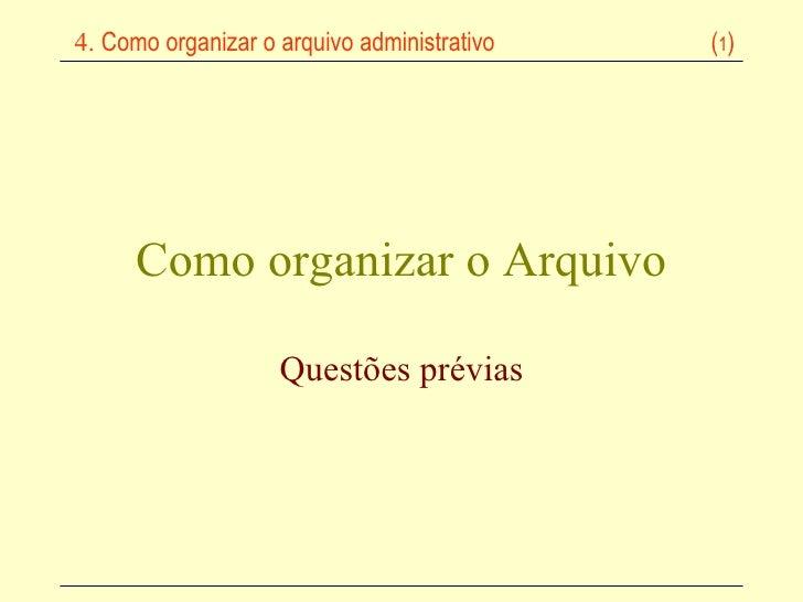 Como organizar o Arquivo Questões prévias