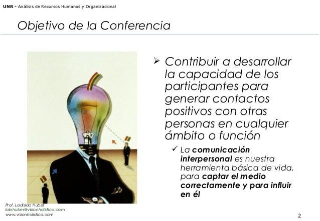 UNR - Análisis de Recursos Humanos y Organizacional  Objetivo de la Conferencia  Contribuir a desarrollar  la capacidad d...