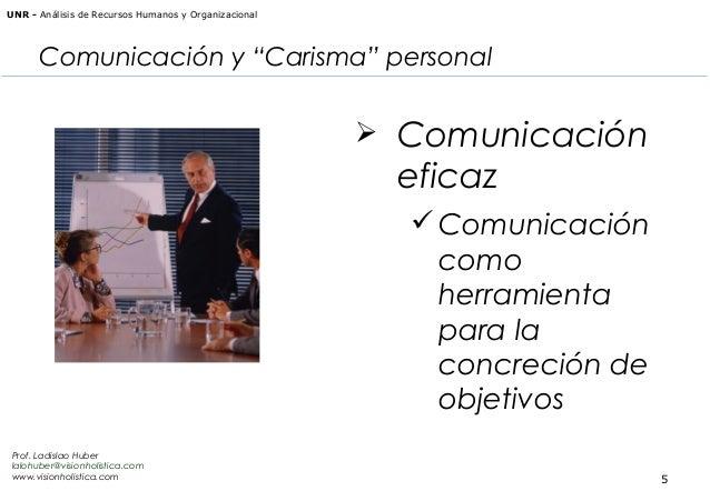 """UNR - Análisis de Recursos Humanos y Organizacional  Comunicación y """"Carisma"""" personal   Comunicación  eficaz  Comunicac..."""