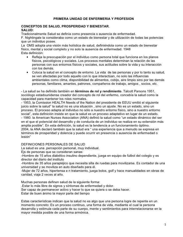 PRIMERA UNIDAD DE ENFERMERIA Y PROFESIONCONCEPTOS DE SALUD, PROSPERIDAD Y BIENESTAR.SALUD:Tradicionalmente Salud se definí...