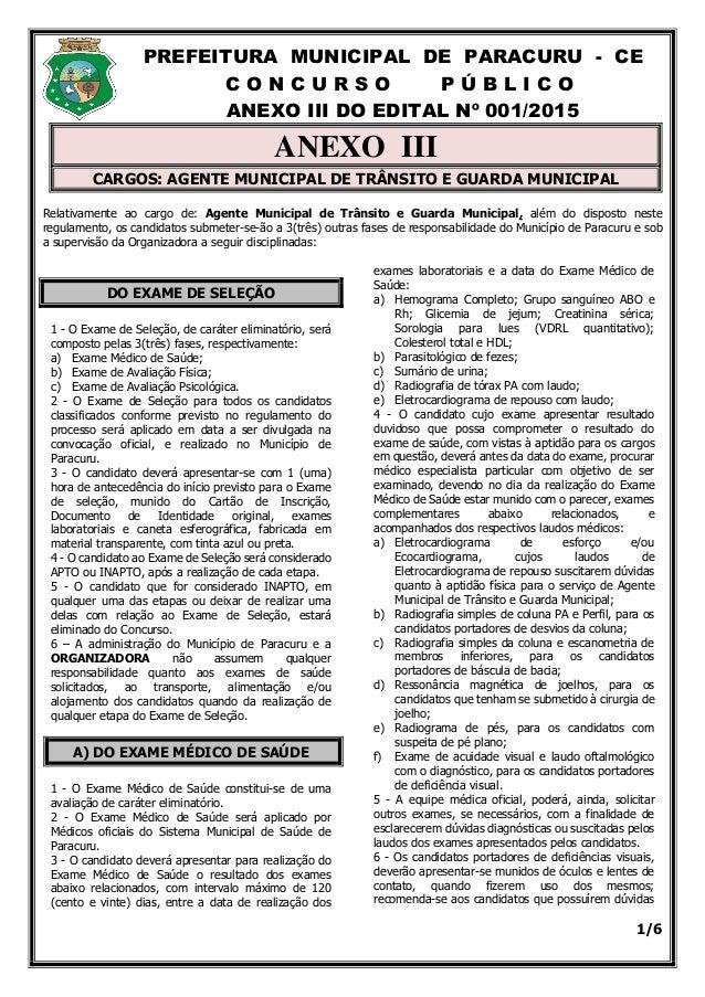 PREFEITURA MUNICIPAL DE PARACURU - CE C O N C U R S O P Ú B L I C O ANEXO III DO EDITAL Nº 001/2015 1/6 ANEXO III CARGOS: ...