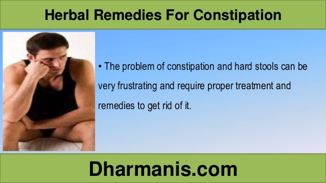 Effective Herbal Remedies For Constipation And Hard Stool