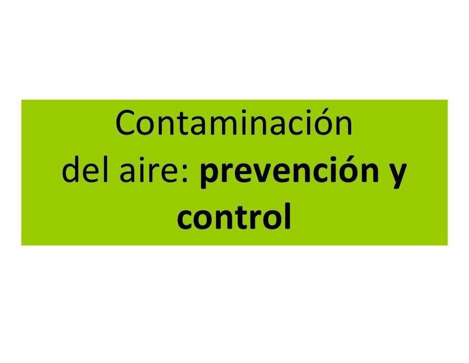 Contaminación del aire: prevención y         control