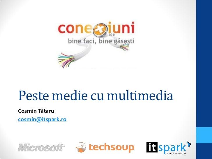 Peste medie cu multimediaCosmin Tătarucosmin@itspark.ro