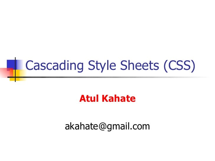 Cascading Style Sheets (CSS) Atul Kahate [email_address]