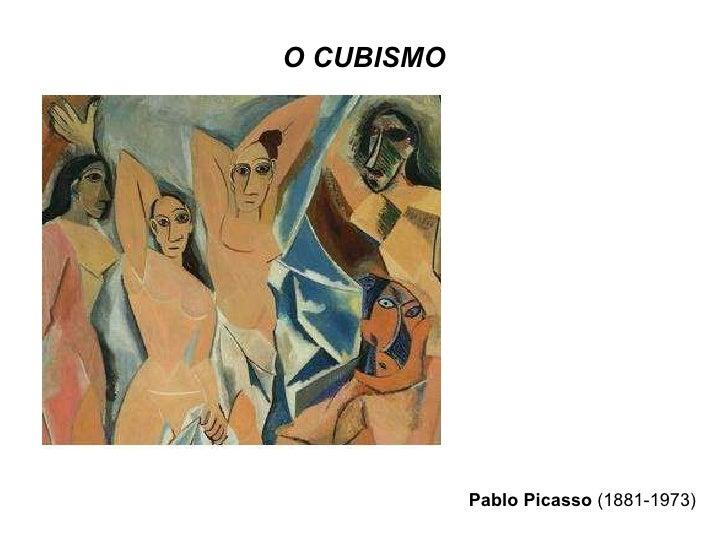 O CUBISMO Pablo Picasso  (1881-1973)