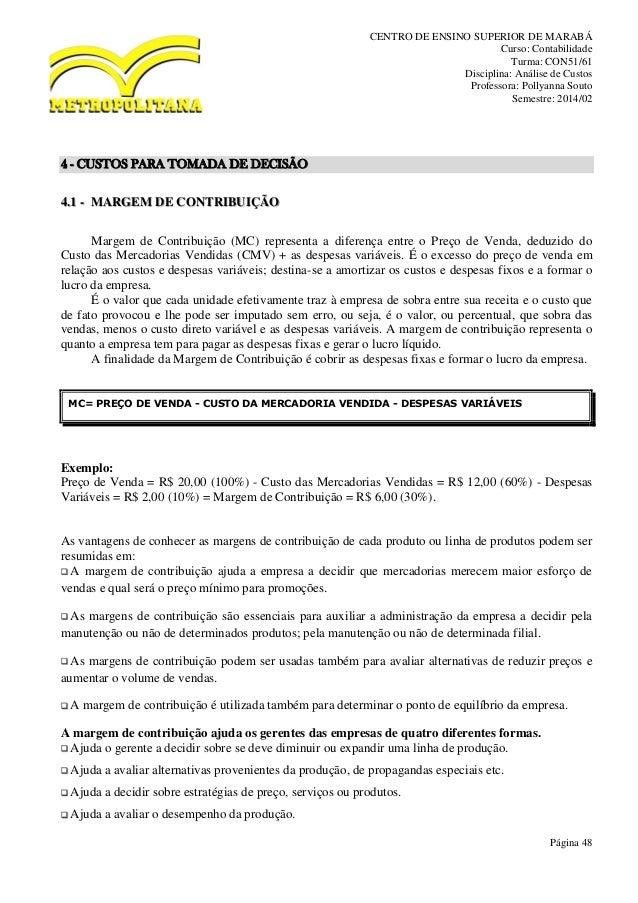 CENTRO DE ENSINO SUPERIOR DE MARABÁ Curso: Contabilidade Turma: CON51/61 Disciplina: Análise de Custos Professora: Pollyan...