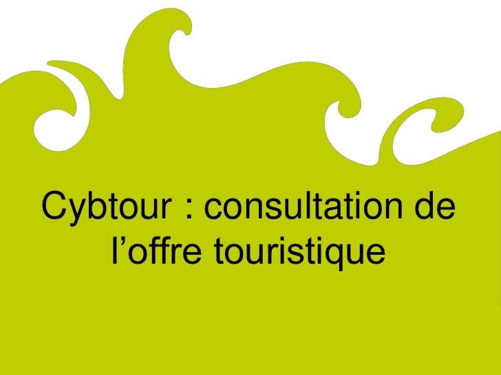 ComitéRégionaldu Tourismede Lorraine        Cybtour : consultation de           l'offre touristique