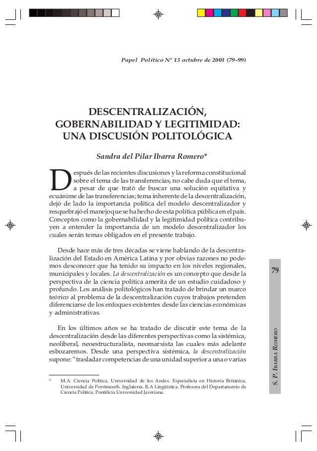 79S.P.IBARRAROMEROPapel Político Nº 13 octubre de 2001 (79-99)DESCENTRALIZACIÓN,GOBERNABILIDAD Y LEGITIMIDAD:UNA DISCUSIÓN...