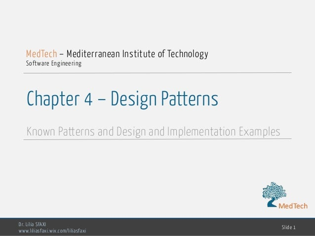 MedTech Chapter 4 U2013 Design Patterns Known Patterns And Design And  Implementation Examples Dr. Lilia ...