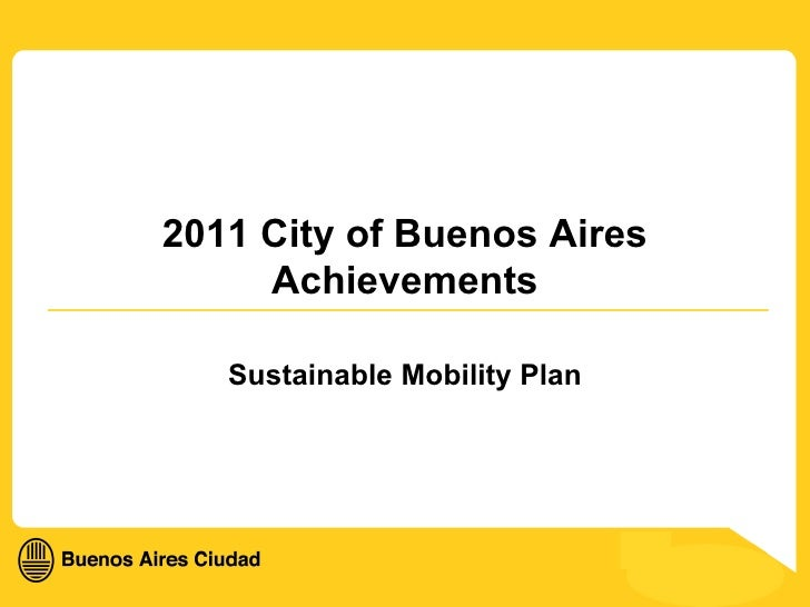 2011 City of Buenos Aires Achievements Sustainable Mobility Plan