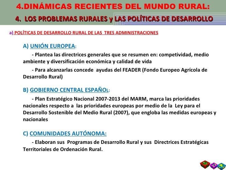 <ul><li>a)  POLÍTICAS DE DESARROLLO RURAL DE LAS  TRES ADMINISTRACIONES </li></ul><ul><li>A)  UNIÓN EUROPEA : </li></ul><u...