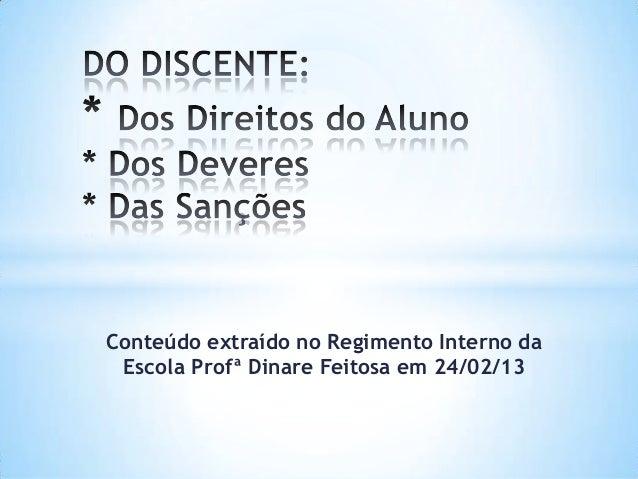 Conteúdo extraído no Regimento Interno da Escola Profª Dinare Feitosa em 24/02/13