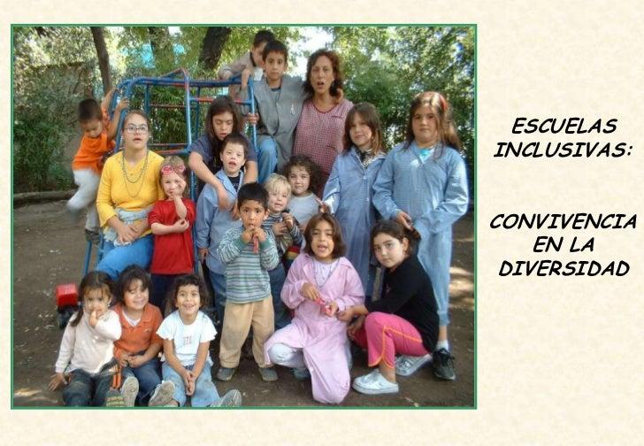 ESCUELASINCLUSIVAS:CONVIVENCIA    EN LA DIVERSIDAD