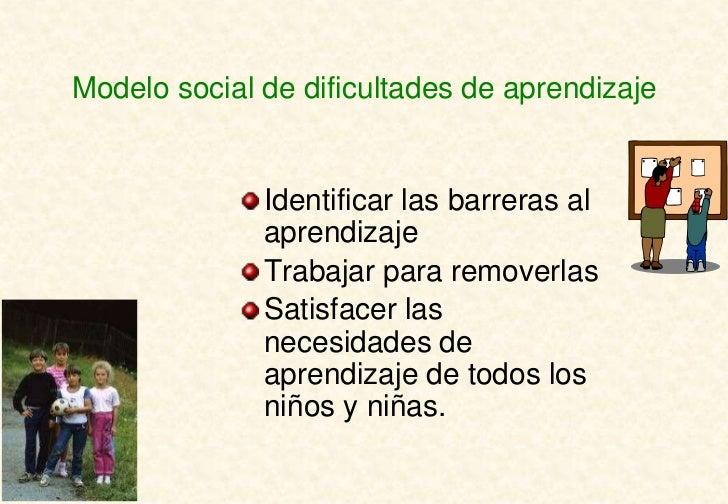 Modelo social de dificultades de aprendizaje              Identificar las barreras al              aprendizaje            ...