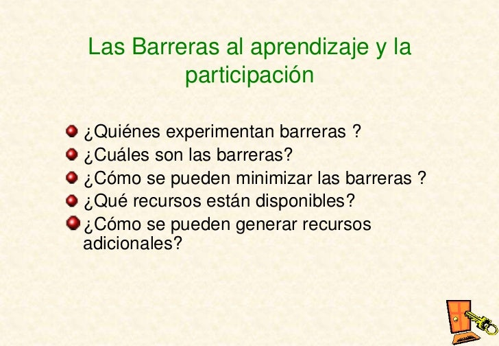 Las Barreras al aprendizaje y la         participación¿Quiénes experimentan barreras ?¿Cuáles son las barreras?¿Cómo se pu...