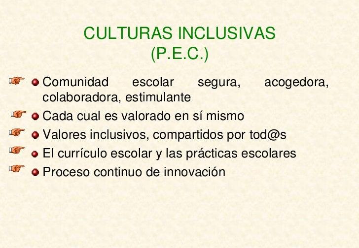 CULTURAS INCLUSIVAS             (P.E.C.)Comunidad       escolar      segura,    acogedora,colaboradora, estimulanteCada cu...