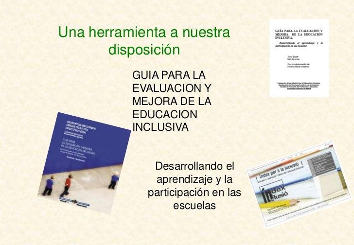 Una herramienta a nuestra       disposición          GUIA PARA LA          EVALUACION Y          MEJORA DE LA          EDU...