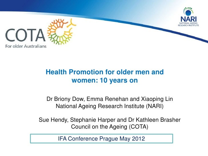Health Promotion for older men and          women: 10 years on  Dr Briony Dow, Emma Renehan and Xiaoping Lin     National ...