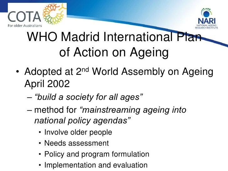 national plan for older person Risk factor reduction, prevention, and care, including long-term care associated with dementias 111 number of countries and territories that have a policy, plan, and/or program on dementias, either independent or part of another national program, (eg for mental health, the elderly, or the disabled) 7 13.