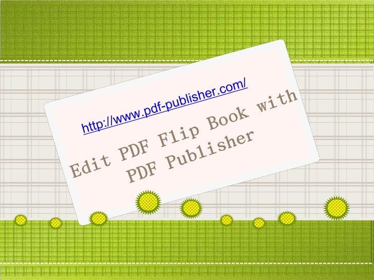 Edit PDF Flip Book with           PDF PublisherPDF publisher is one kind of PDF converterfor creating flash page flip publ...