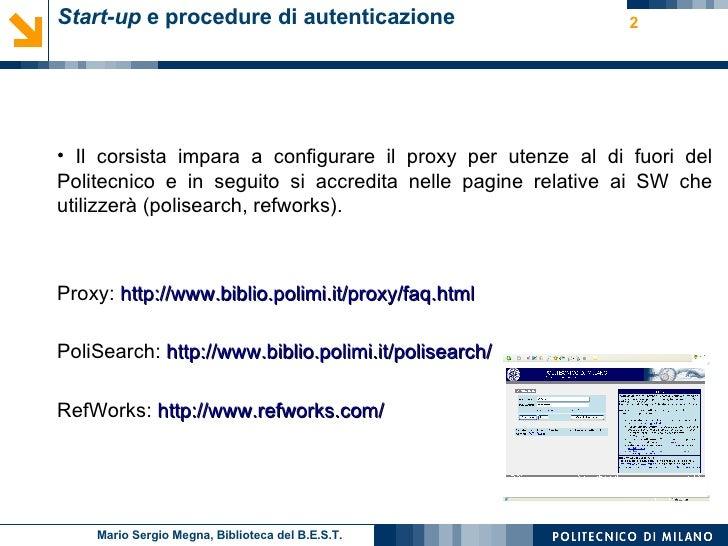 Start-up  e procedure di autenticazione <ul><li>Il corsista impara a configurare il proxy per utenze al di fuori del Polit...