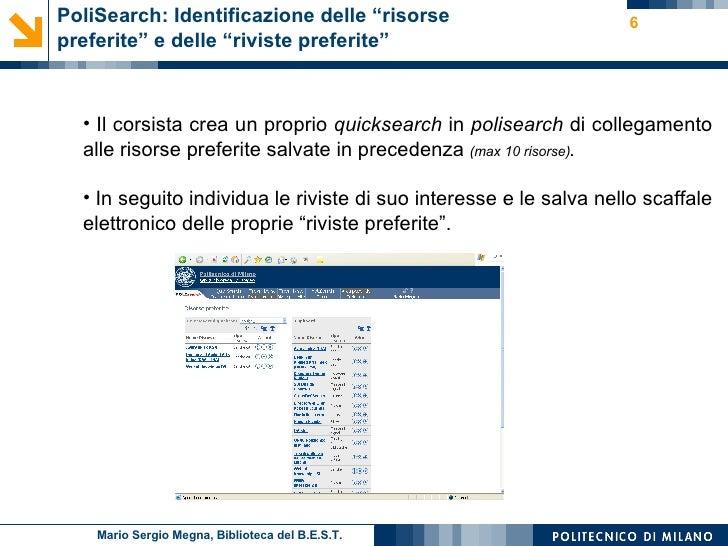 """PoliSearch: Identificazione delle """"risorse preferite"""" e delle """"riviste preferite""""  <ul><li>Il corsista crea un proprio  qu..."""