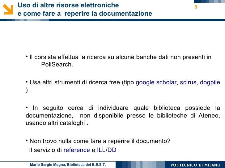 Uso di altre risorse elettroniche  e come fare a  reperire la documentazione <ul><li>Il corsista effettua la ricerca su al...
