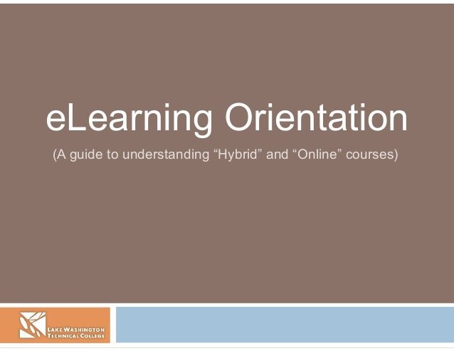 """eLearning Orientation(A guide to understanding """"Hybrid"""" and """"Online"""" courses)"""