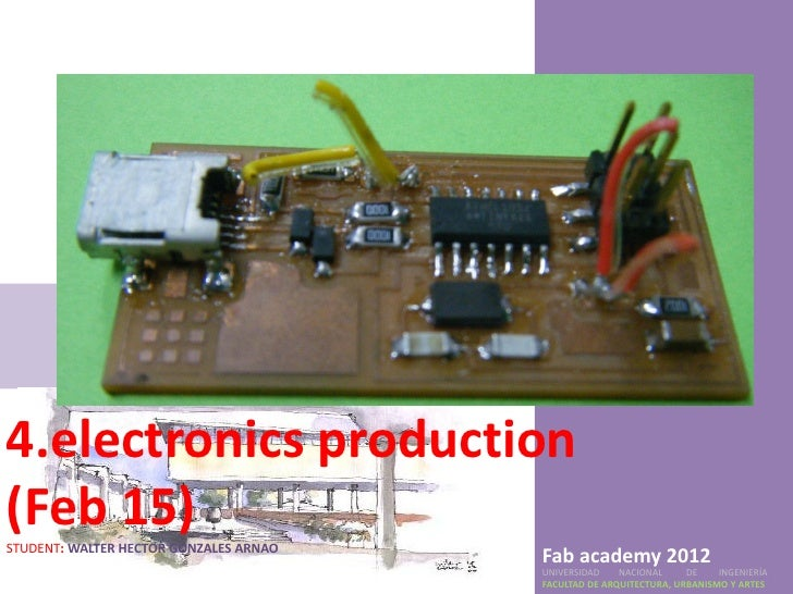 4.electronics production(Feb 15)STUDENT: WALTER HECTOR GONZALES ARNAO                                        Fab academy 2...