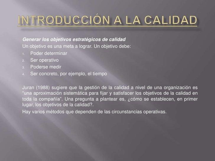 Introducción a la Calidad<br />Generar los objetivos estratégicos de calidad<br />Un objetivo es una meta a lograr. Un obj...