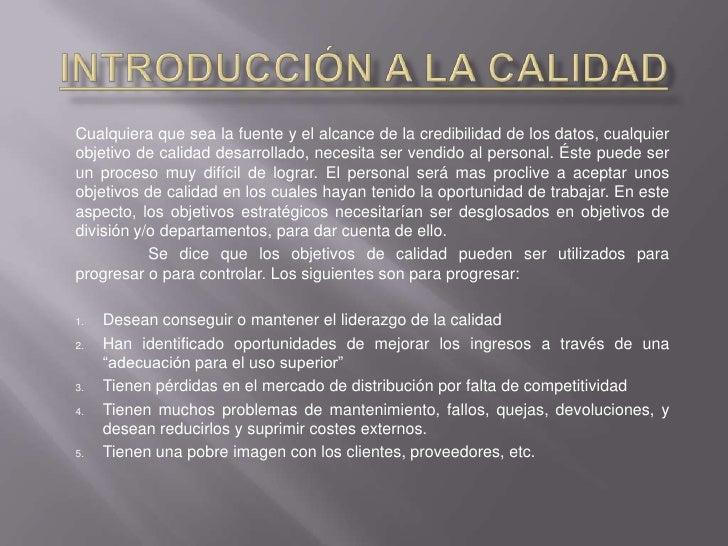 Introducción a la Calidad<br />Cualquiera que sea la fuente y el alcance de la credibilidad de los datos, cualquier objeti...