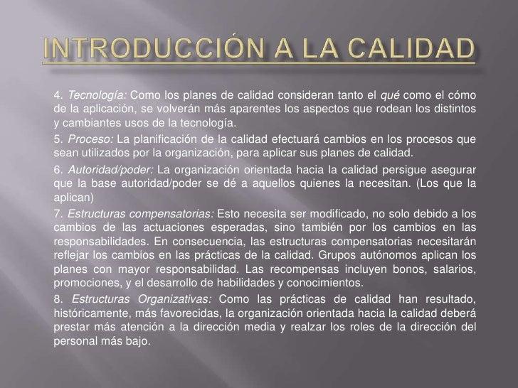 Introducción a la Calidad<br />4. Tecnología: Como los planes de calidad consideran tanto el qué como el cómo de la aplica...