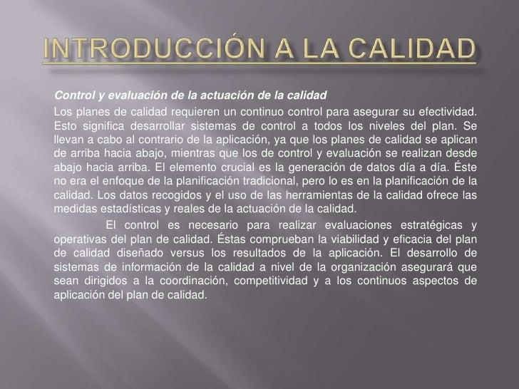 Introducción a la Calidad<br />Control y evaluación de la actuación de la calidad<br />Los planes de calidad requieren un ...