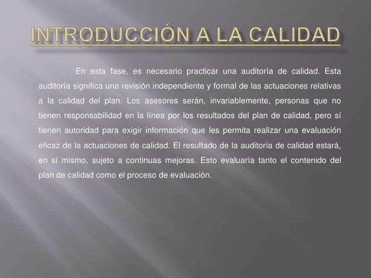 Introducción a la Calidad<br />En esta fase, es necesario practicar una auditoría de calidad. Esta auditoría significa un...