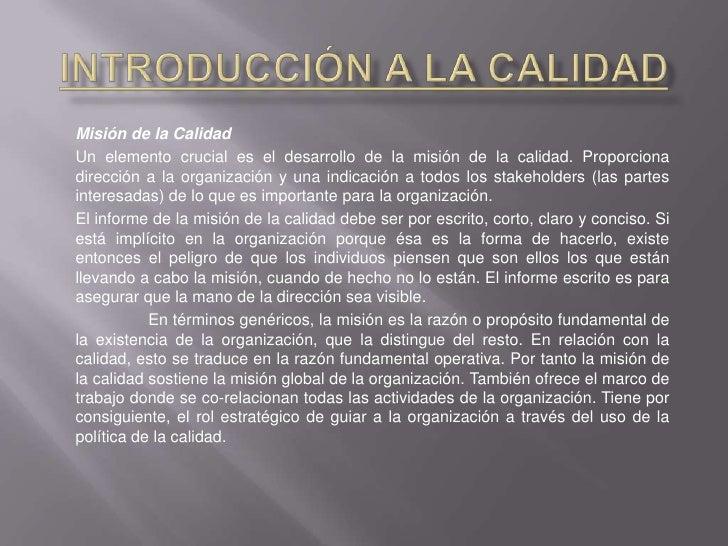 Introducción a la Calidad<br />Misión de la Calidad<br />Un elemento crucial es el desarrollo de la misión de la calidad. ...