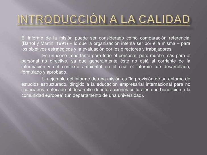 Introducción a la Calidad<br />El informe de la misión puede ser considerado como comparación referencial (Bartol y Martin...