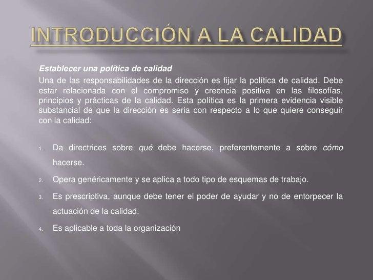 Introducción a la Calidad<br />Establecer una política de calidad<br />Una de las responsabilidades de la dirección es fij...
