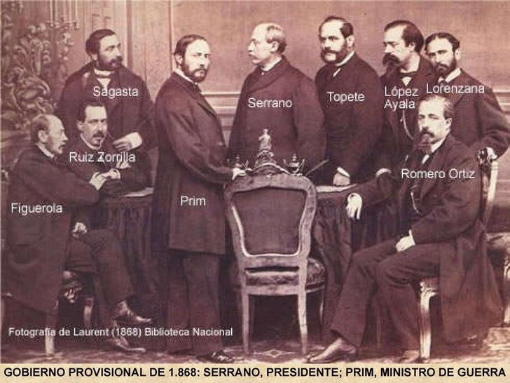 GOBIERNO PROVISIONAL DE 1.868: SERRANO, PRESIDENTE; PRIM, MINISTRO DE GUERRA